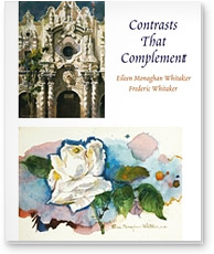 Contrasts That Complement — Eileen Monaghan Whitaker and Frederic Whitaker